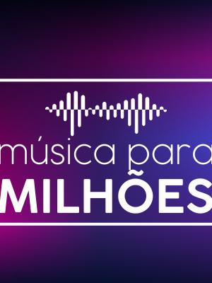 musica-para-milhoes